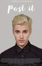 POST IT (Justin Bieber) by boofanfiction