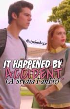 It Happened By Accident (A Stydia FanFic) by stydiashope