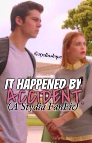 It Happened By Accident (A Stydia FanFic)