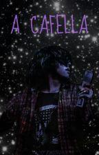 A Cafella by TacosandKellic