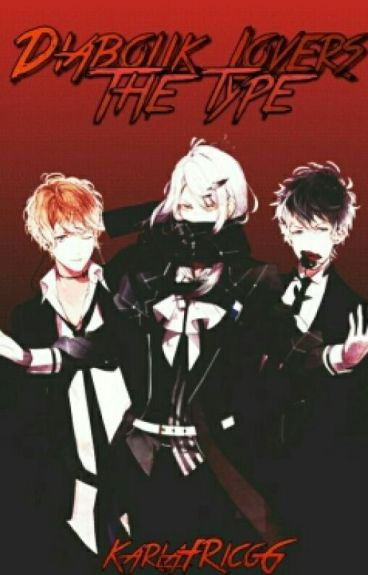 Diabolik Lovers, The Type Of: ....