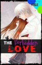 Forbidden Love ( ON-GOING ) by CarsonKyleDsyangco
