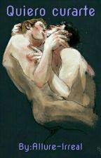 Quiero curarte by Allure-Irreal