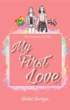 My First Love (GxG Romance) by TheQueenJRose