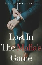 Lost in the Mafia's Game by Kenziewrites12