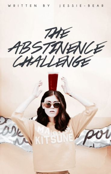 The Abstinence Challenge [UNDER SERIOUS CONSTRUCTION]