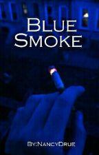 Blue Smoke/Синий Дым by NancyDrue