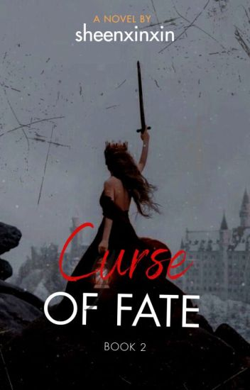 CURSE OF FATE (COD BOOK 2) [UNDER REVISION] - Khilla Jace WP