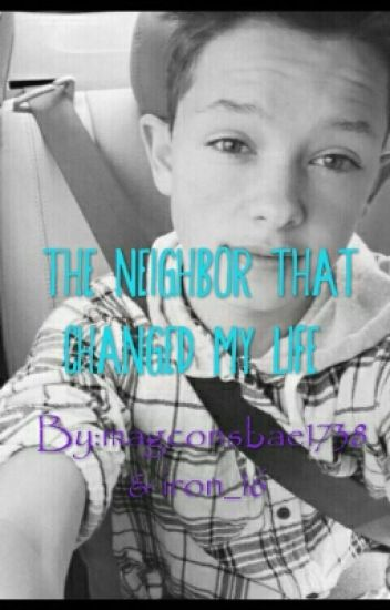 The Neighbor That Changed My Life(Jacob Sartorius Fan-Fic)
