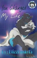 You Changed My Life (A Furry BoyXBoy) by BlizzHusky15
