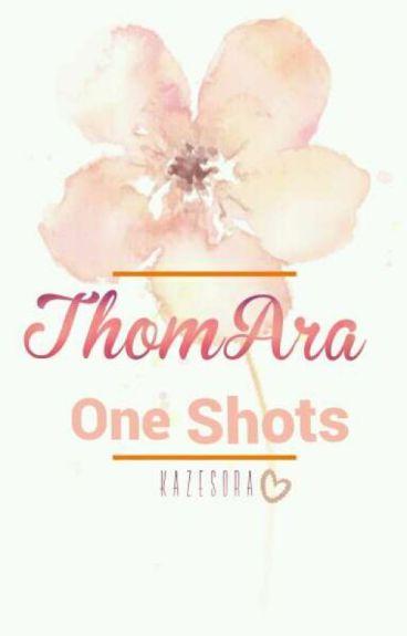 ThomAra One Shots