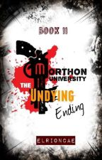 Morthon University (Book II) : The Undying Ending by EveLawRionCae