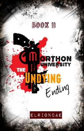 Morthon University (Book II) : The Undying Ending