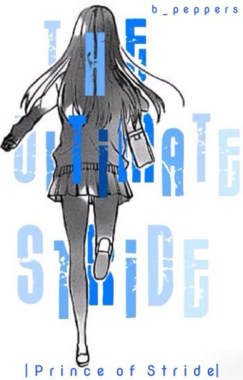 The Ultimate Stride | Prince of Stride Fanfiction |