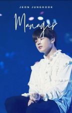 My Manager ▷ Jungkook ✔ by Jixxnee_