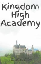 Kingdom High Academy #Wattys2016 by TherealAlexa