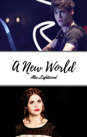 A New World || Alec Lightwood by thebarcaweirdo