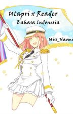 Utapri x Reader (Bahasa Indonesia) by Miss_NaomiRV