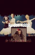Random Hobbit oder Hin und nie wieder zurück by azanulbizar_girlXx