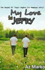 MY LOVE IS JEFRY by azmarko22