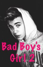 Bad boy's Girl 2! by Misbieber1