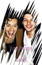 I love you with 14 reasons(book 1) •Larry Stylinson☑ by yasma1616