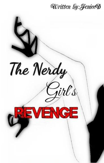 The Nerdy Girls Revenge (Complete)