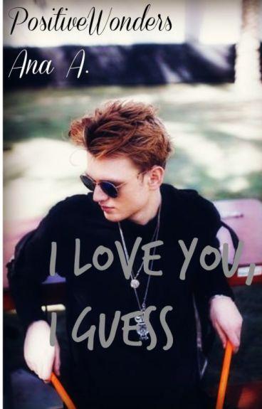 I Love You, I Guess || Tristan Evans