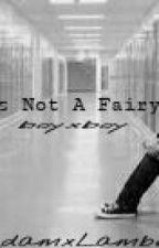 Life's Not A Fairytale.(boyxboy) by AdamxLambert