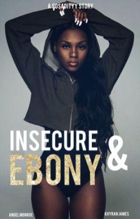 Insecure & Ebony - Smoke with nobody - Wattpad