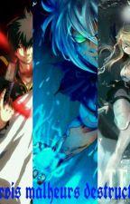 Fairy Tail 1 : Les Trois Malheurs Destructeurs by ikramanga