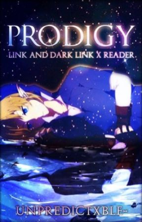 Prodigy - Link & Dark Link x Reader OneShots by silentxprincess