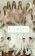 BangLyz Oneshot FF by anitavlrie_