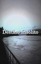 Destino Insólito (Romance Lésbico) by BeatrixKiddo979