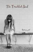 The Troubled Soul by hayo_girls