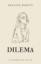 Dilema by Kinasih_Radite