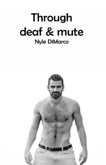 Through deaf and mute (Nyle Dimarco)