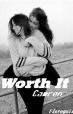 Worth it (Camren) by Floreguii