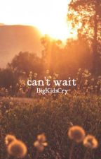 Can't wait//Luke Hemmings by BigKidsCry