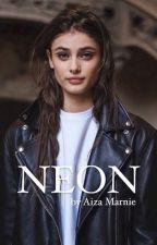 NEON | 16+ by aizamarnie