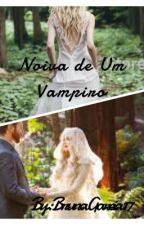 Noiva De Um Vampiro by BrunaGarcia17
