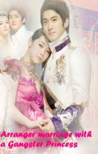 Arranged Marriage with a Gangster Princess by QueenSk_11