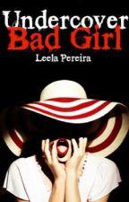 Undercover Bad Girl (*HOLD*) by musicfreakforever