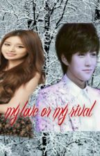 My love or my rival by darkgirl_30