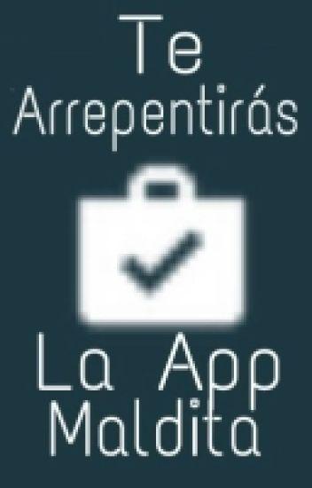 Te Arrepentiras La Aplicacion Maldita C Wattpad