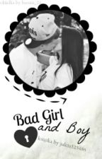 Bad Girl and Boy ✅ by julcia123486