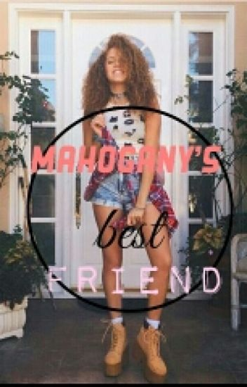 》MAHOGANY'S BEST FRIEND《