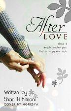 After Love by ShanAFitriani
