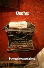 Quotes by madisynandolivia