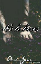 No lo beses × [k.s] by Dani_Jess